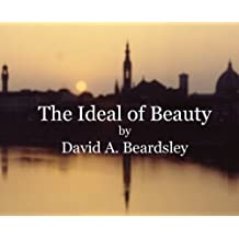 The Ideal of Beauty (The Ideal of... Book 1) (English Edition)