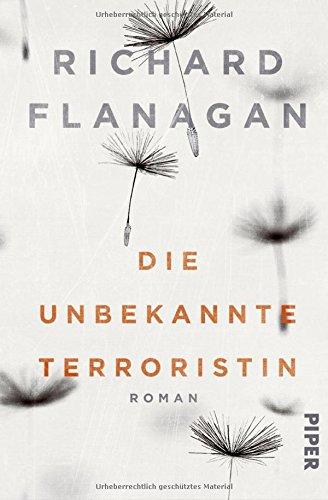 Buchseite und Rezensionen zu 'Die unbekannte Terroristin: Roman' von Richard Flanagan