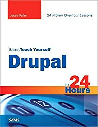 [(Sams Teach Yourself Drupal in 24 Hours)] [By (author) Jesse Feiler] published on (November, 2009)