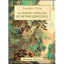 La Poesía China En El Mundo Hispánico (Sugerencias)