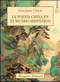 La Poesía China En El Mundo Hispánico (Sugerencias) por Guojian Chen