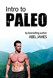 Intro to Paleo: Quick-Start Diet Guide to Burn Fat, Lose Weight, and Build Muscle (English Edition)