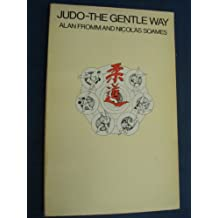 Judo: The Gentle Way by Alan Fromm (1982-07-01)