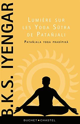 Lumière sur les Yoga Sutra de Patanjali (Essais/Documents ...