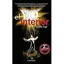 El Yo Interior (Edición 2105): Conectando la mente con el alma, el Yo Superior y nuestros guias espirituales (Infinite)