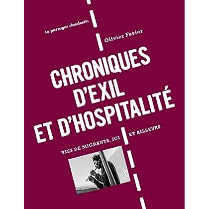 Chroniques d'exil et d'hospitalité. Vies de migrants, Ici et ailleurs
