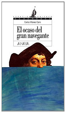 El ocaso del gran navegante (Libros Para Jóvenes - Espacio Abierto)
