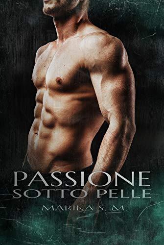 Passione Sotto Pelle (Italian Edition)