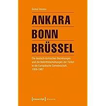 Ankara - Bonn - Brüssel: Die deutsch-türkischen Beziehungen und die Beitrittsbemühungen der Türkei in die Europäische Gemeinschaft, 1959-1987 (Histoire)