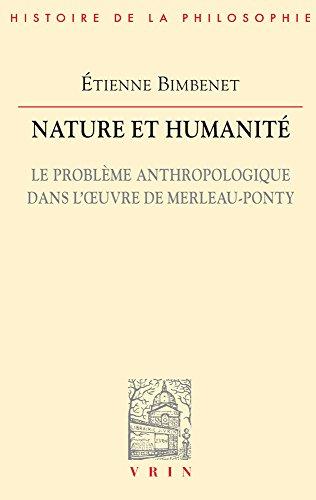 Nature et humanit : Le problme anthropologique dans l'oeuvre de Merleau-Ponty