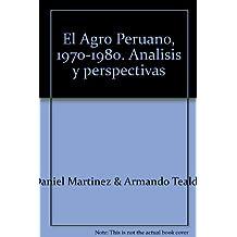 El Agro Peruano, 1970-1980. Analisis y perspectivas