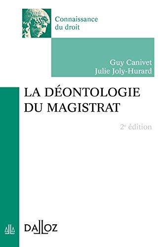 La déontologie du magistrat - 2e éd.: Connaissance du droit