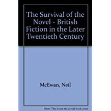 The Survival of the Novel - British Fiction in the Later Twentieth Century