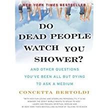 Do Dead People Watch You Shower?: And Other Questions You've Been All But Dying to Ask a Medium (Paperback) - Common