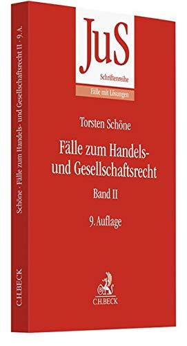 Fälle zum Handels- und Gesellschaftsrecht Band II (JuS-Schriftenreihe/Fälle mit Lösungen)