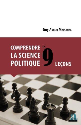 Comprendre la science politique en 9 leçons / Guy Aundu Matsanza.- Louvain-la-Neuve : Academia-l'Harmattan , DL 2017