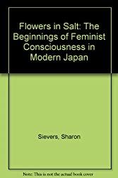 Flowers in Salt: The Beginnings of Feminist Consciousness in Modern Japan