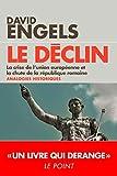 LE DECLIN - La crise de l'Union européenne et la chute de la République romaine - Analogies historiques