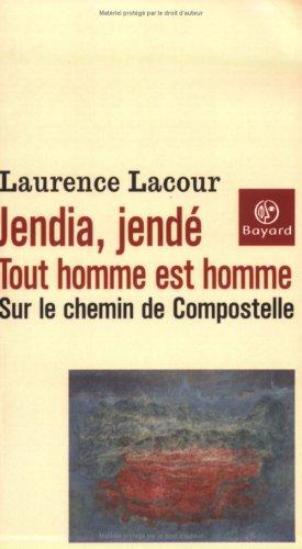 Jendia, Jendé - Tout homme est homme : Sur le chemin de Compostelle