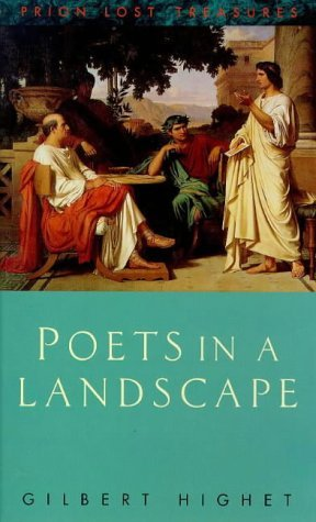 Poets in a Landscape (Lost Treasures) by Gilbert Highet (1999-01-11)