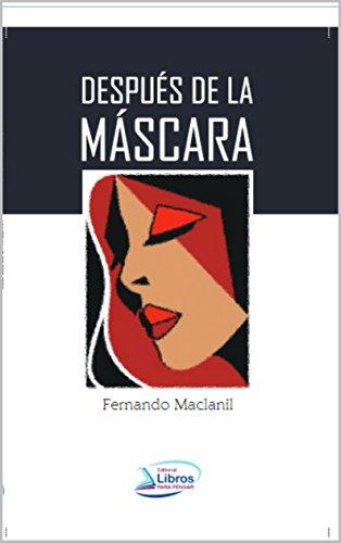 DESPUÉS DE LA MÁSCARA: Poemas de sensibilización en la construcción de paz social por Fernando Maclanil