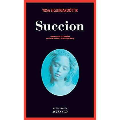 Succion (Actes Noirs)