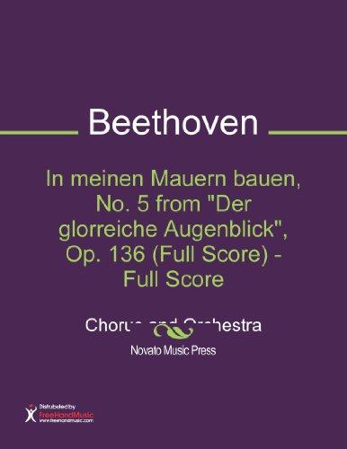 """In meinen Mauern bauen, No. 5 from """"Der glorreiche Augenblick"""", Op. 136 (Full Score) - Full Score Sheet Music (Chorus and Orchestra)"""