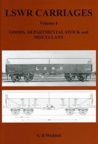 LSWR Carriages: Goods, Departmental Stock and Miscellany v. 4 by G.R Weddell (15-Dec-2006) Hardcover