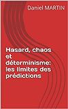 Hasard, chaos et déterminisme: les limites des prédictions