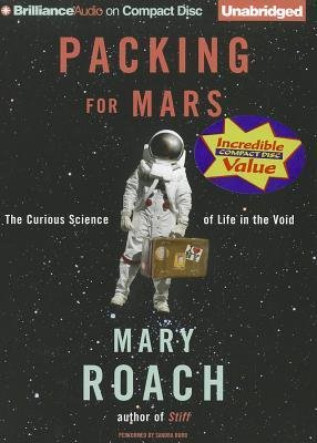 [(Packing for Mars: The Curious Science of Life in the Void)] [Author: Mary Roach] published on (May, 2011)