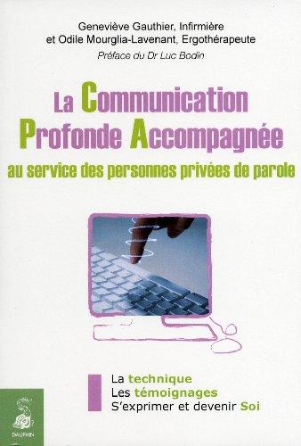 La Communication Profonde Accompagnée : Au service des personnes privées de parole