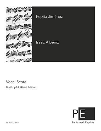 Pepita Jiménez - Two Act Version (1896) - Vocal Score
