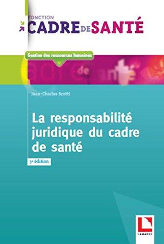 La responsabilité juridique du cadre de santé par Jean-Charles Scotti