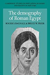 The Demography of Roman Egypt (Cambridge Studies in Population, Economy and Society in Past Time) by Roger S. Bagnall (2006-04-20)