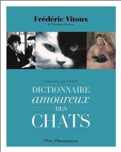 Dictionnaire amoureux des chats : version illustrée / Frédéric Vitoux |