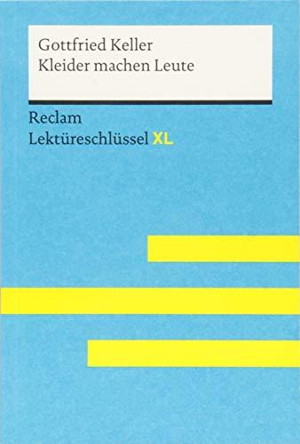 Kleider machen Leute von Gottfried Keller: Lektüreschlüssel mit Inhaltsangabe, Interpretation,...