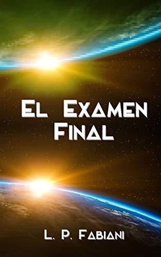 El Examen Final por L. P. Fabiani
