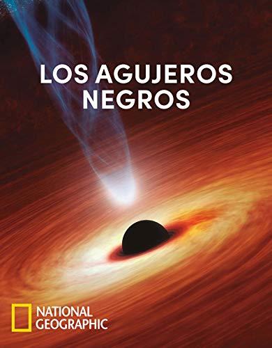 Los agujeros negros (NATGEO CIENCIAS) (Spanish Edition)