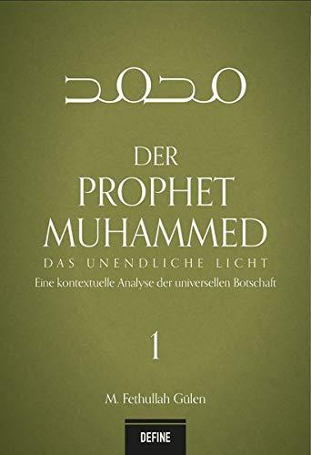 Der Prophet Muhammed: Das unendliche Licht - Eine kontextuelle Analyse der universellen Botschaft