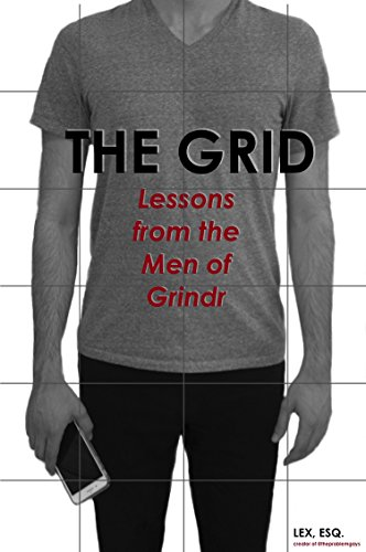 The Grid: Lessons from the Men of Grindr (English Edition)