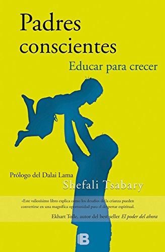 Padres Conscientes (NB NO FICCION) de Shefali Tsabary (18 mar 2015) Tapa blanda