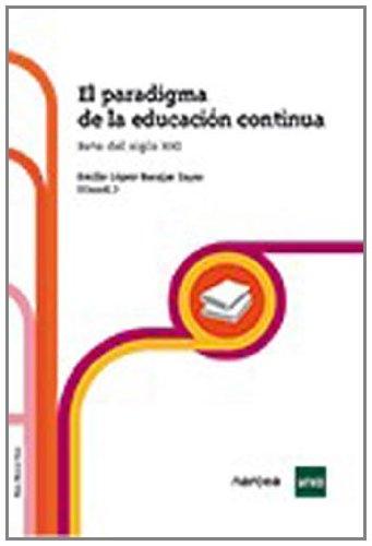 El paradigma de la Educación continua: Reto del siglo XXI (Obras Básicas - UNED)