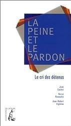 La peine et le pardon : 700 détenus prennent la parole de Jean-Pierre Vignaux (janvier 2001) Broché