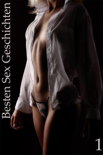 Besten Sex Geschichten - Vol. 1