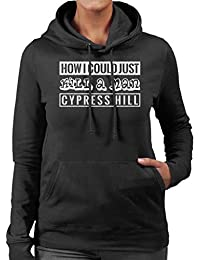 d30e711df7b91 Cypress Hill How I Could Just Kill A Man Song Title Women s Hooded  Sweatshirt