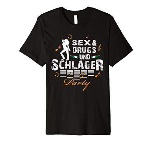 Schlager Shirt I Sex & Drugs Und Schlagerparty - Umfallen Shirt