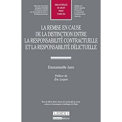 La Remise en cause de la distinction entre la responsabilité contractuelle et la responsabilité déli