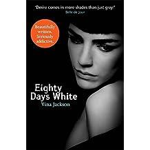 Eighty Days White by Vina Jackson (2013-01-31)