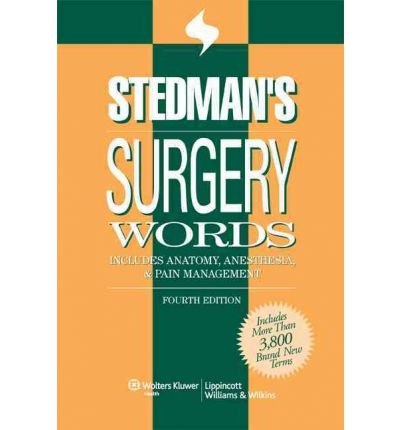 [(Stedman's Surgery Words: Includes Anatomy, Anesthesia and Pain Management)] [Author: Stedman's] published on (July, 2008)