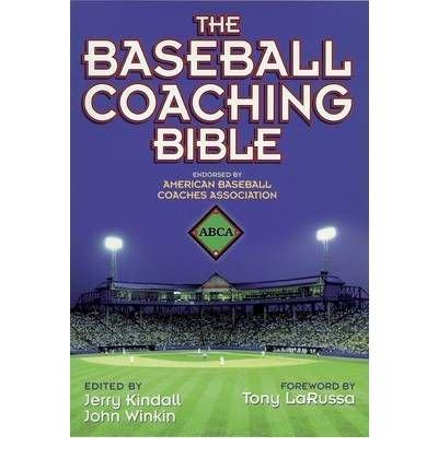 [(The Baseball Coaching Bible)] [Author: Jerry Kindall] published on (February, 2000)